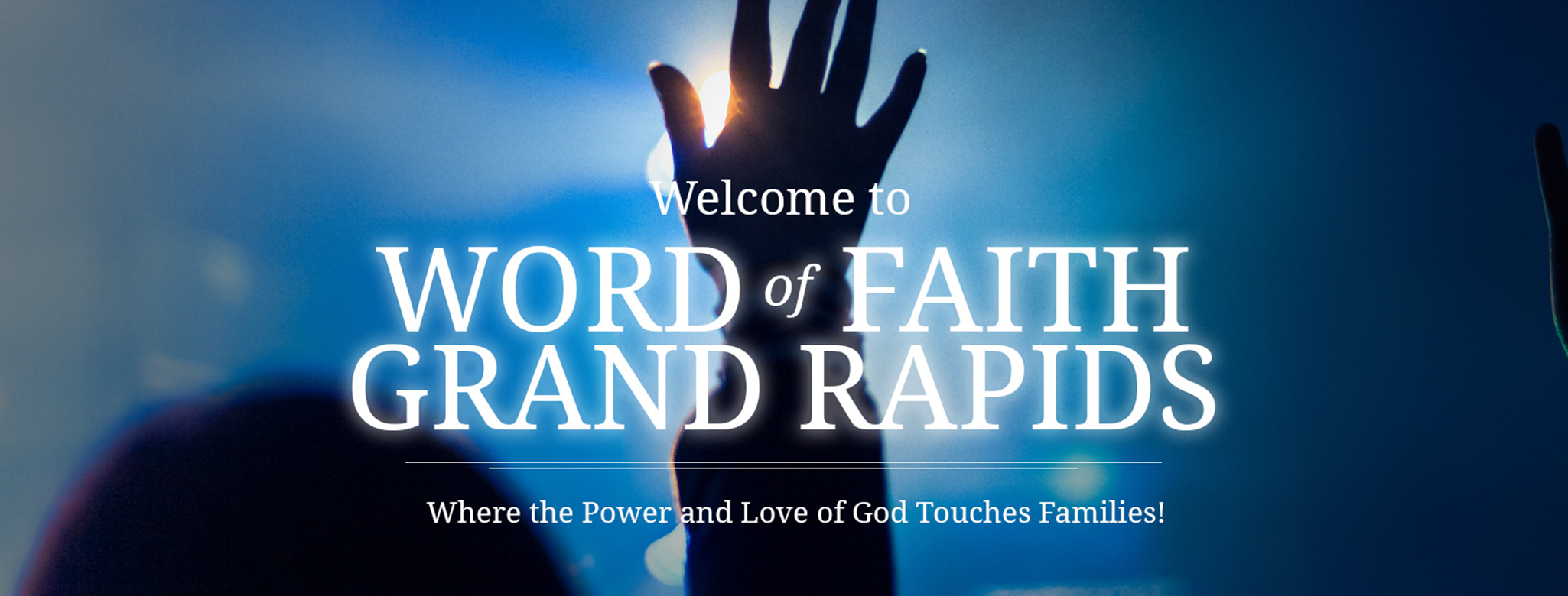 Welcome to Word of Faith Grand Rapids