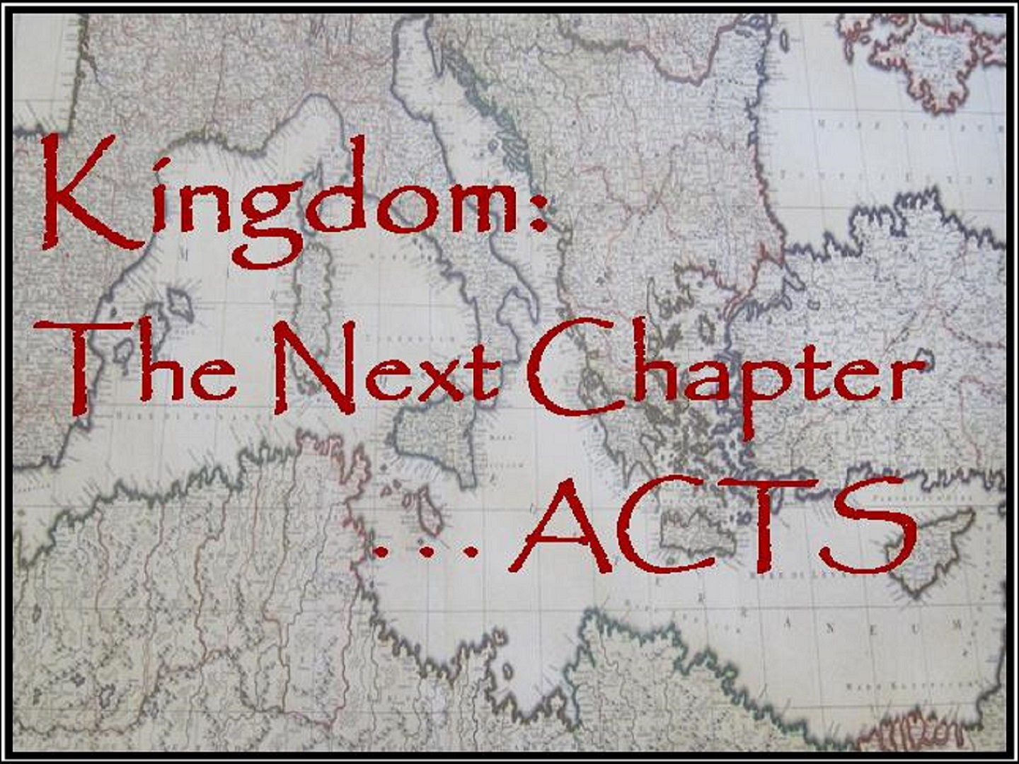 Kingdom: Next Chapter...Acts!