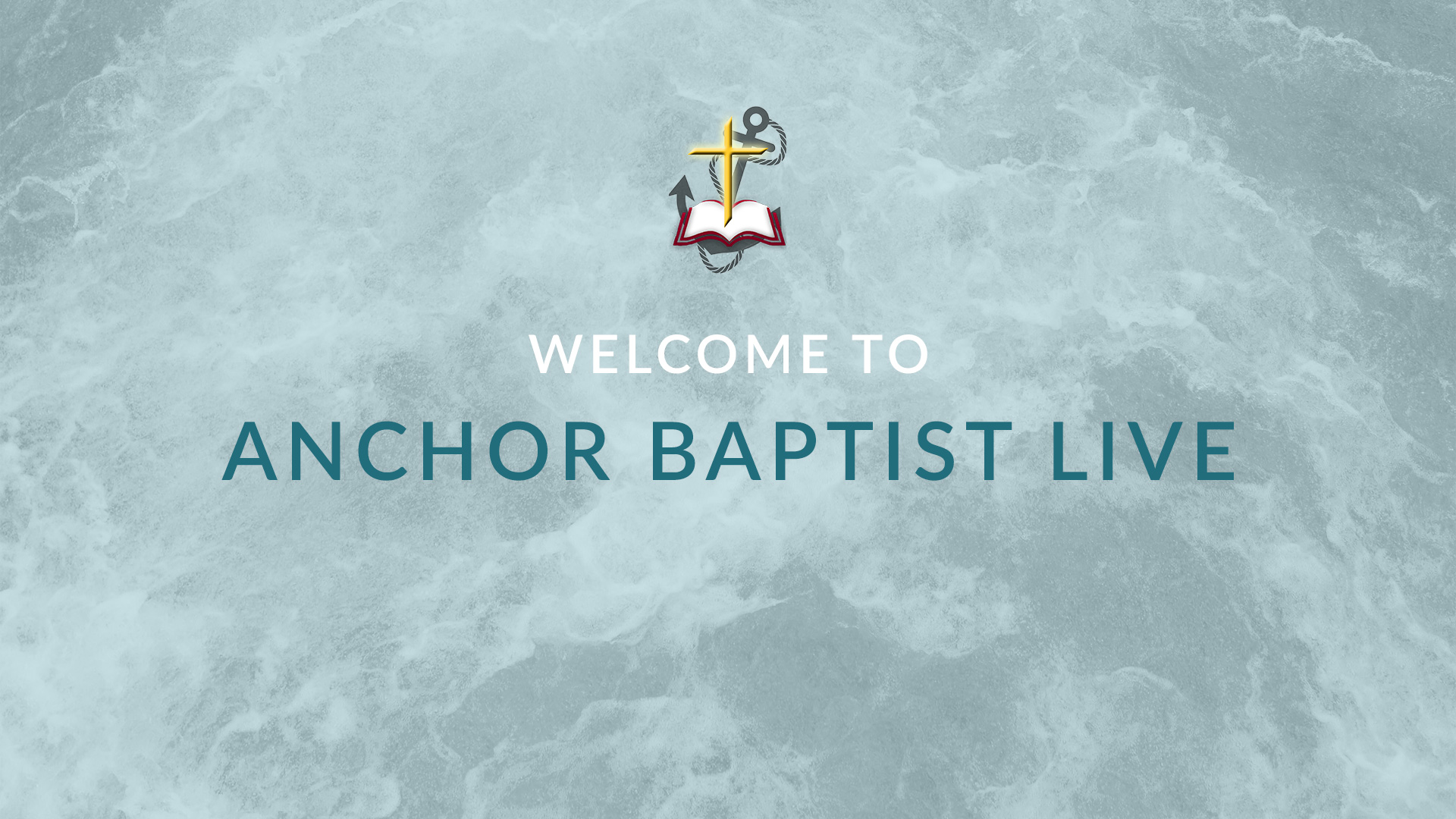 Welcome to Anchor Baptist Live