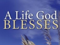 The Life that God Blesses