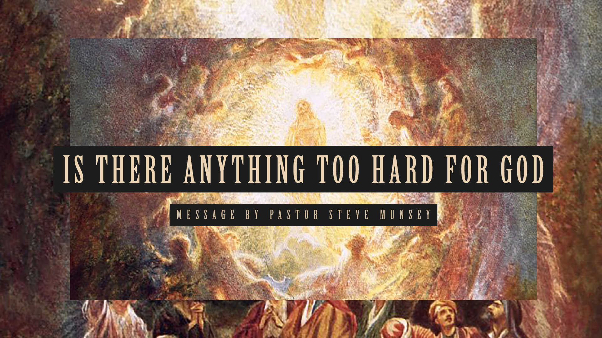 Is there Anything too Hard for God