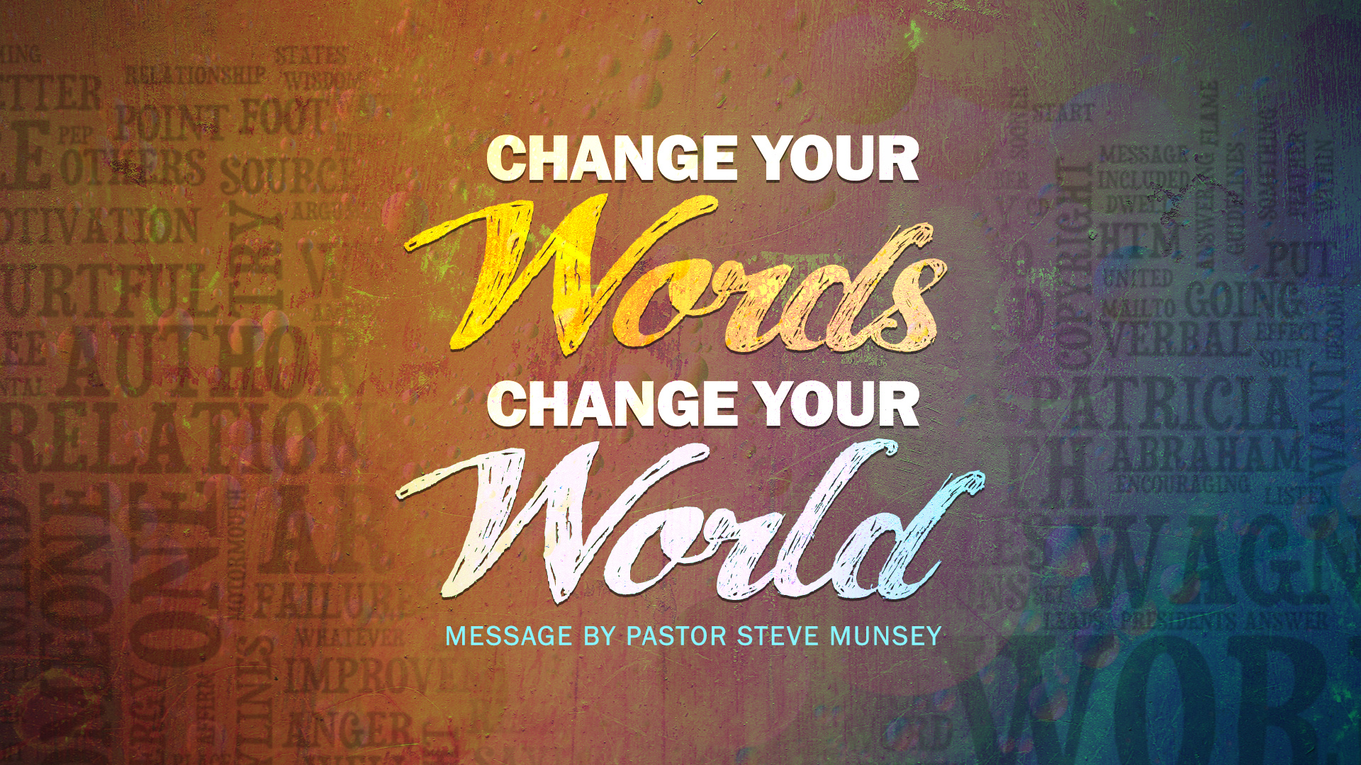 Change your words, Change your world