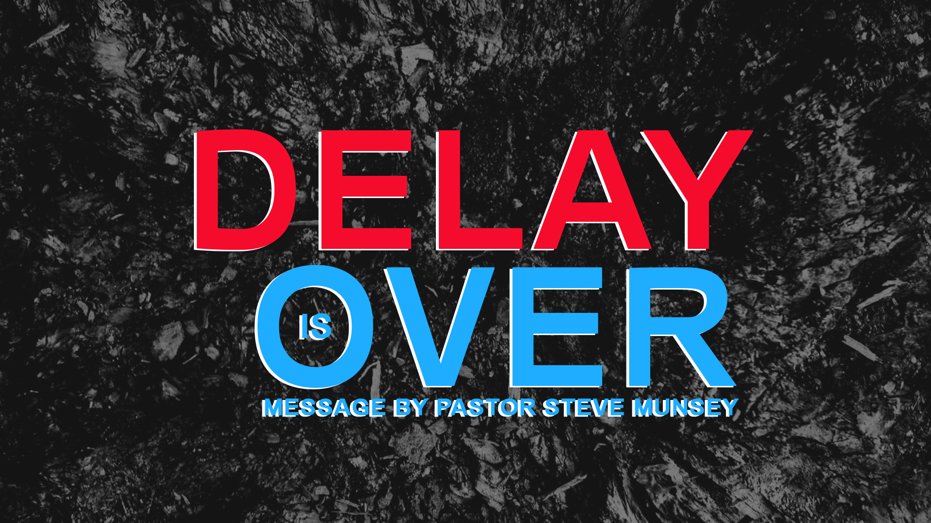 Delay Is Over