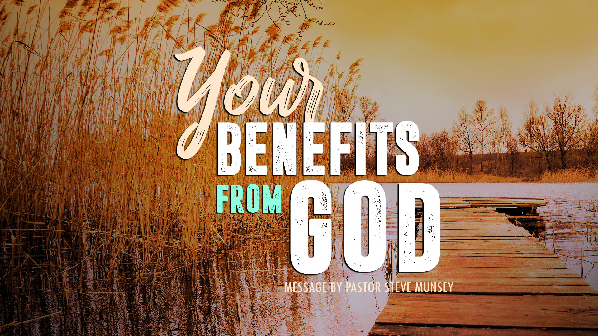Your Benefits from God