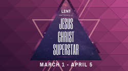 Lent with the Music of Jesus Christ Superstar