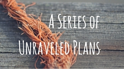 A Series of Unraveled Plans