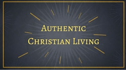 Authentic Christian Living