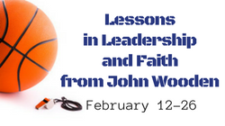 Lessons of Leadership and Faith from John Wooden