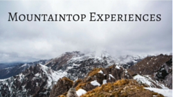 Mountaintop Experiences