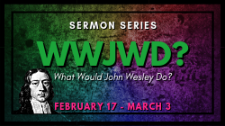 WWJWD?: What Would John Wesley Do?