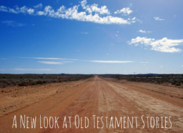 New Look at Old Testament Stories