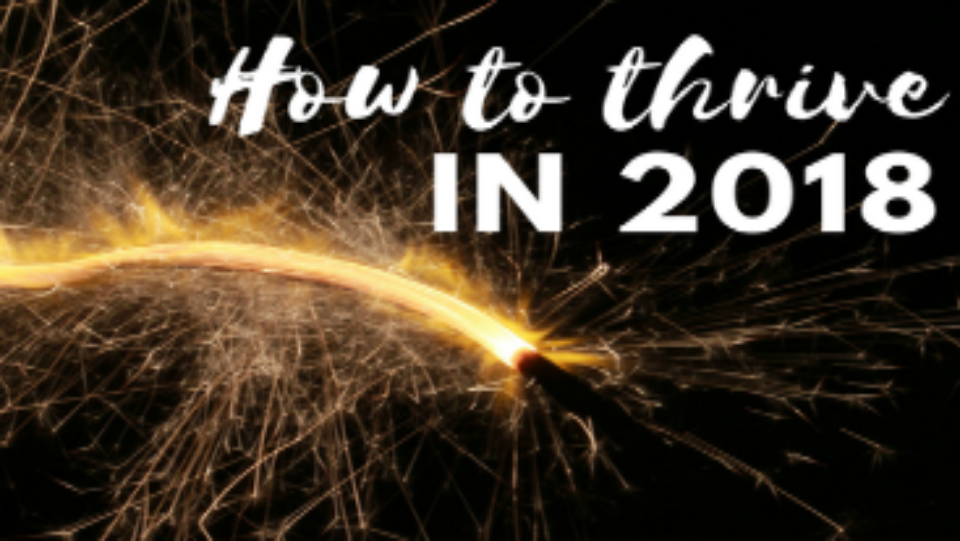 How to Thrive in 2018