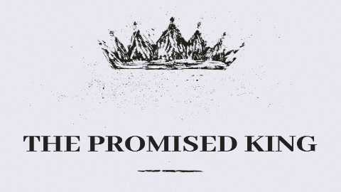 The Promised King