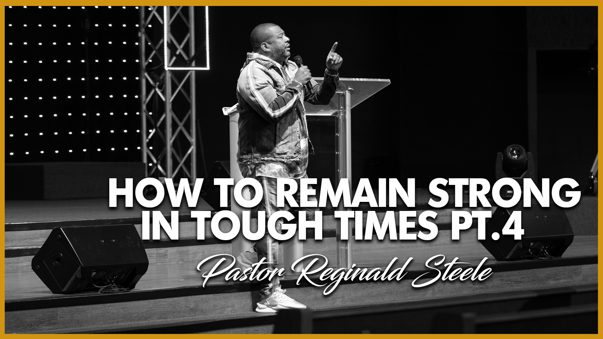 How To Remain Strong In Tough Times Pt. 4