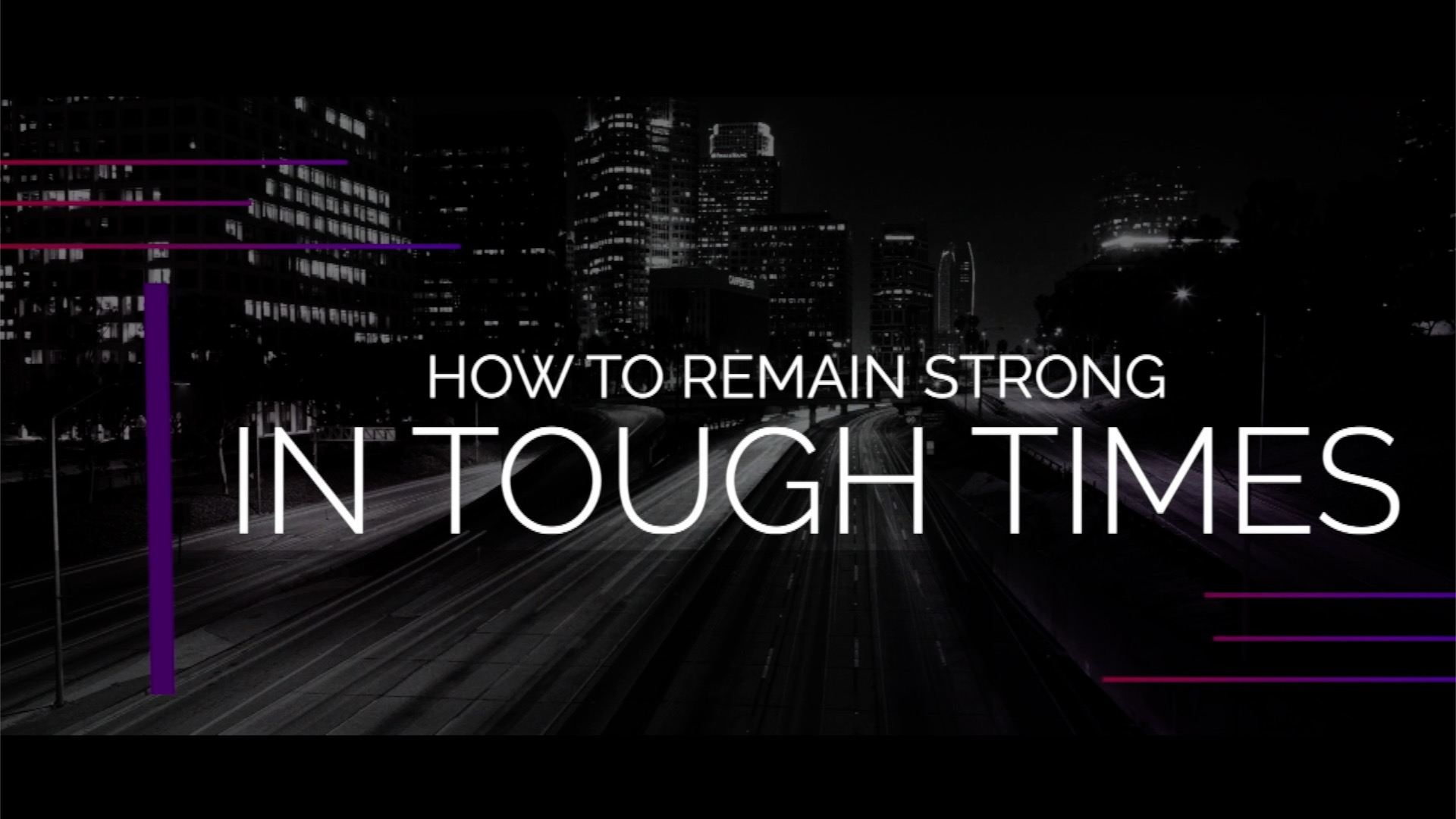 How To Remain Strong In Tough Times