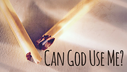 Can God Use Me?