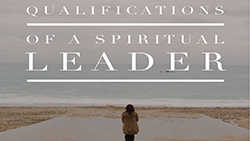 Qualifications of a Spritual Leader