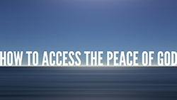 How To Access the Peace of God
