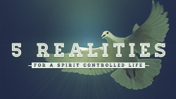 5 Realities or a Spirit Controlled Life