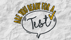 Are You Ready For a Test?