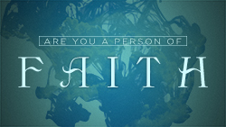 Are You a Person of Faith?