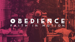 Obedience: Faith in Motion