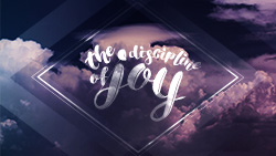 The Discipline of Joy