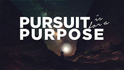 Pursuit is for a Purpose