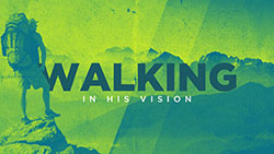 Walking in His Vision