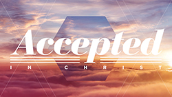 Accepted in Christ