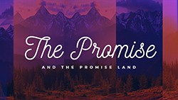 The Promise and the Promise Land
