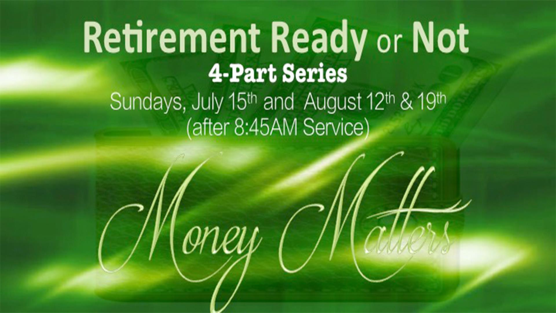 Money Matters - Retirement, 4 parts