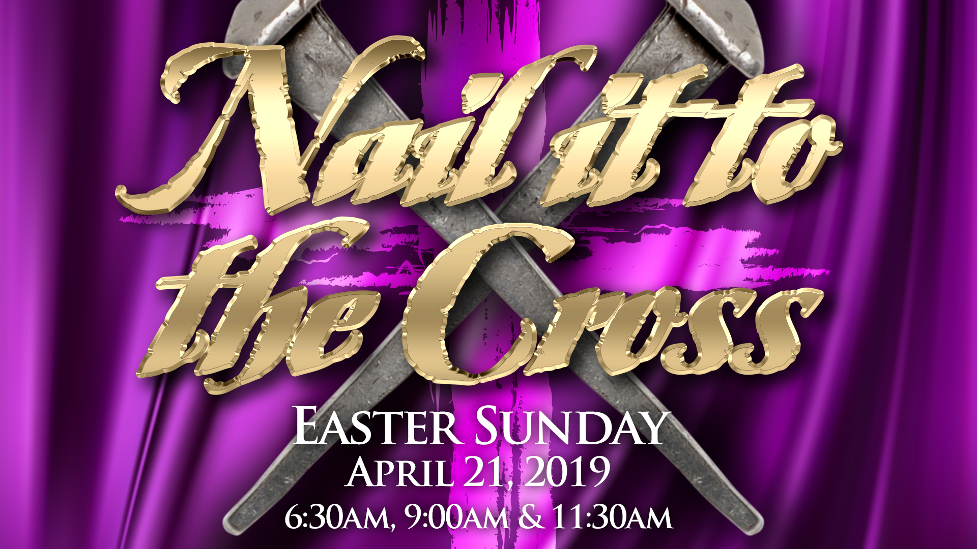 Nail It To The Cross Easter 2019