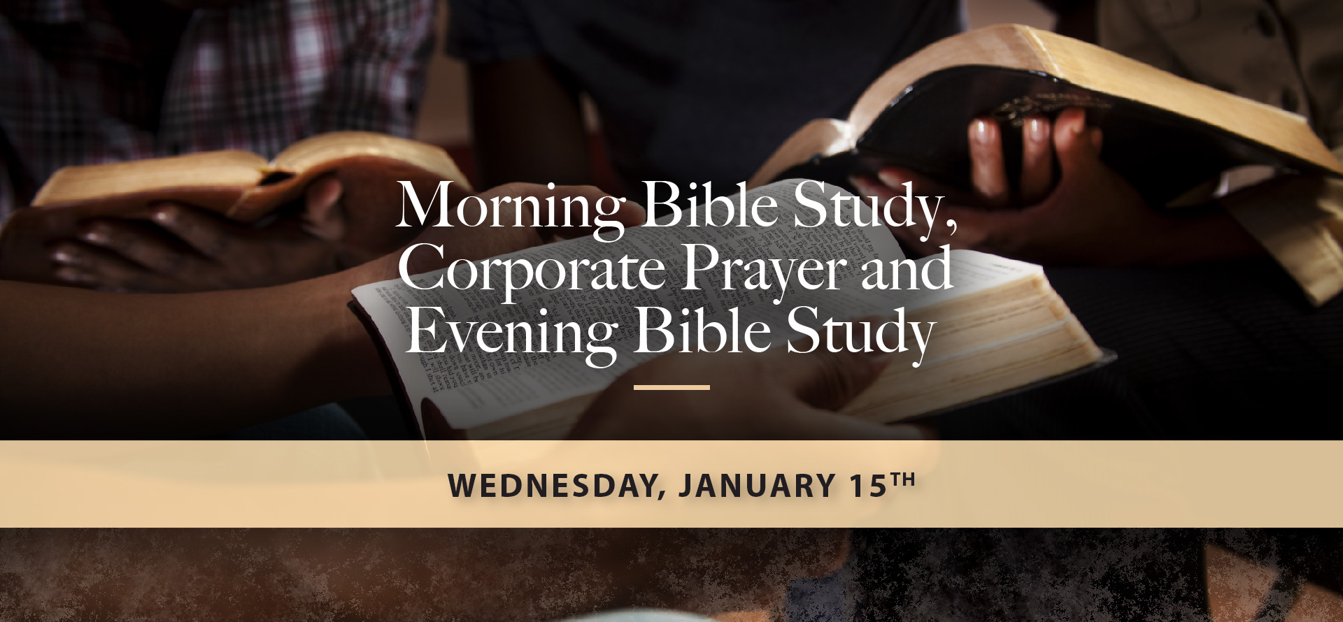 Morning Bible Study, Corporate Prayer and Evening