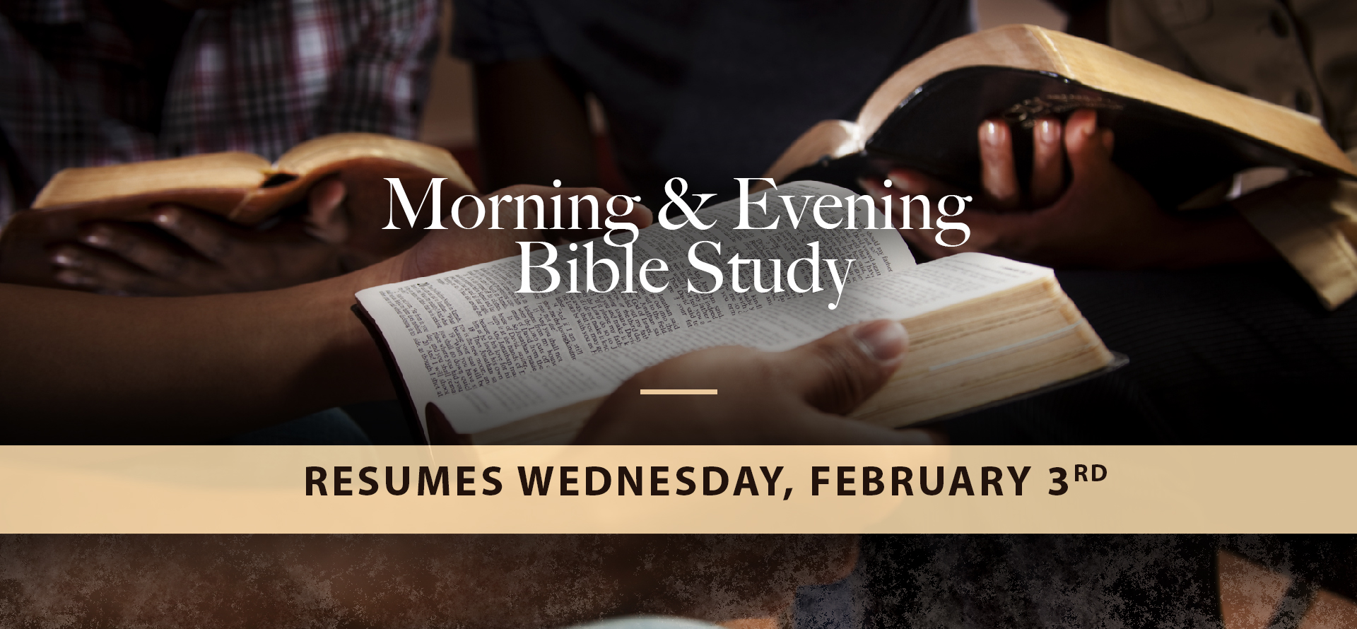 Recess:  Morning and Evening Bible Study until Feb
