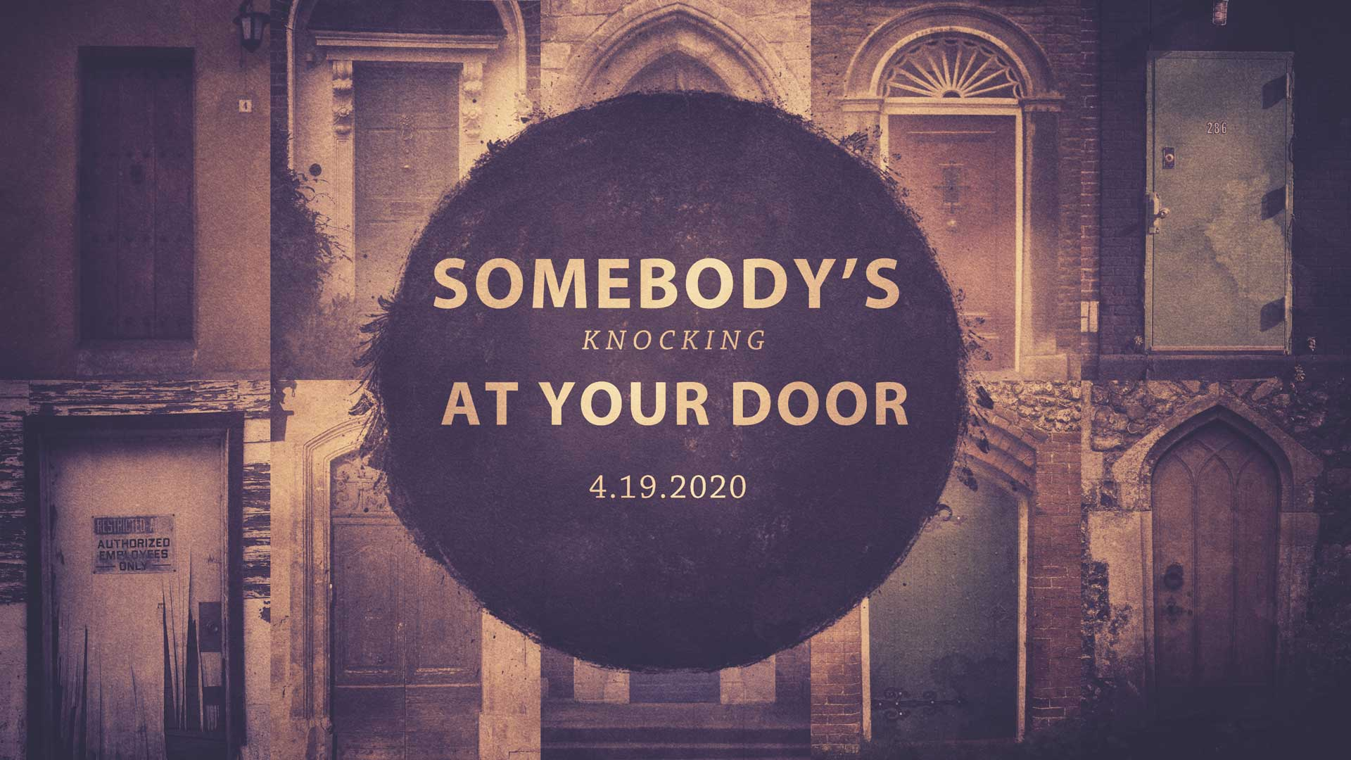 Somebody's Knocking At Your Door 4.19.2020