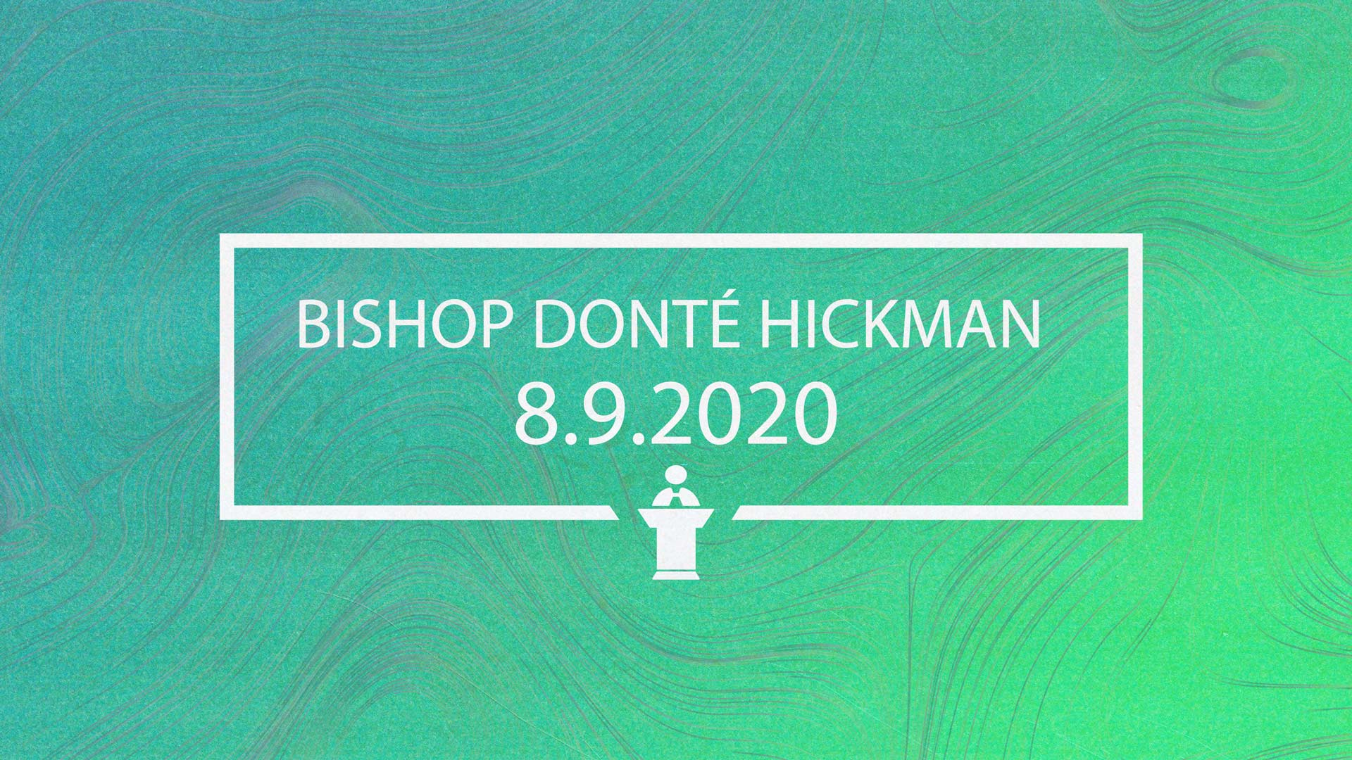 Sunday Service 8.9.2020 (Bishop Donte