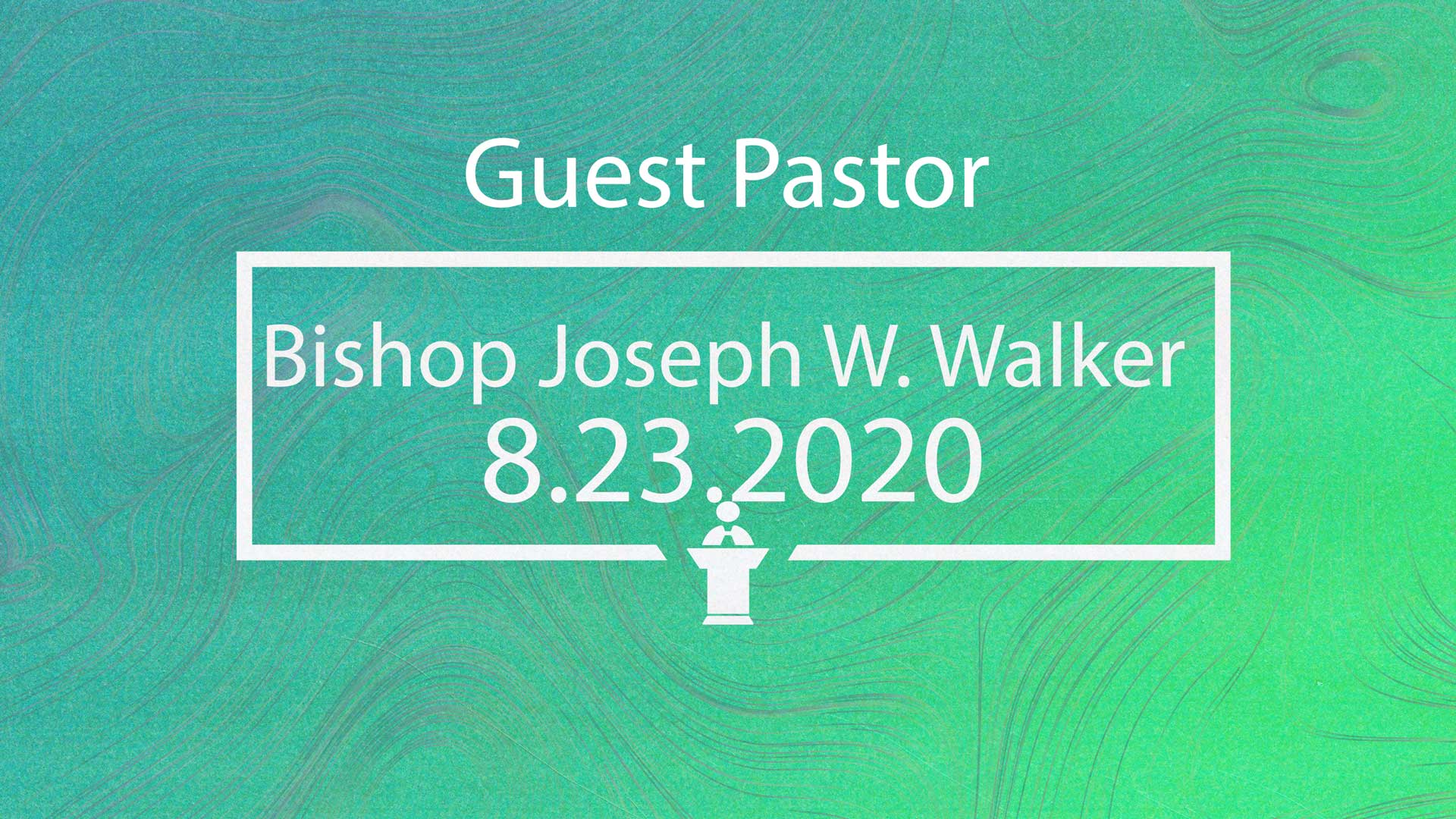 Sunday Worship 8.23.2020 (Bishop Joseph W. Walker)