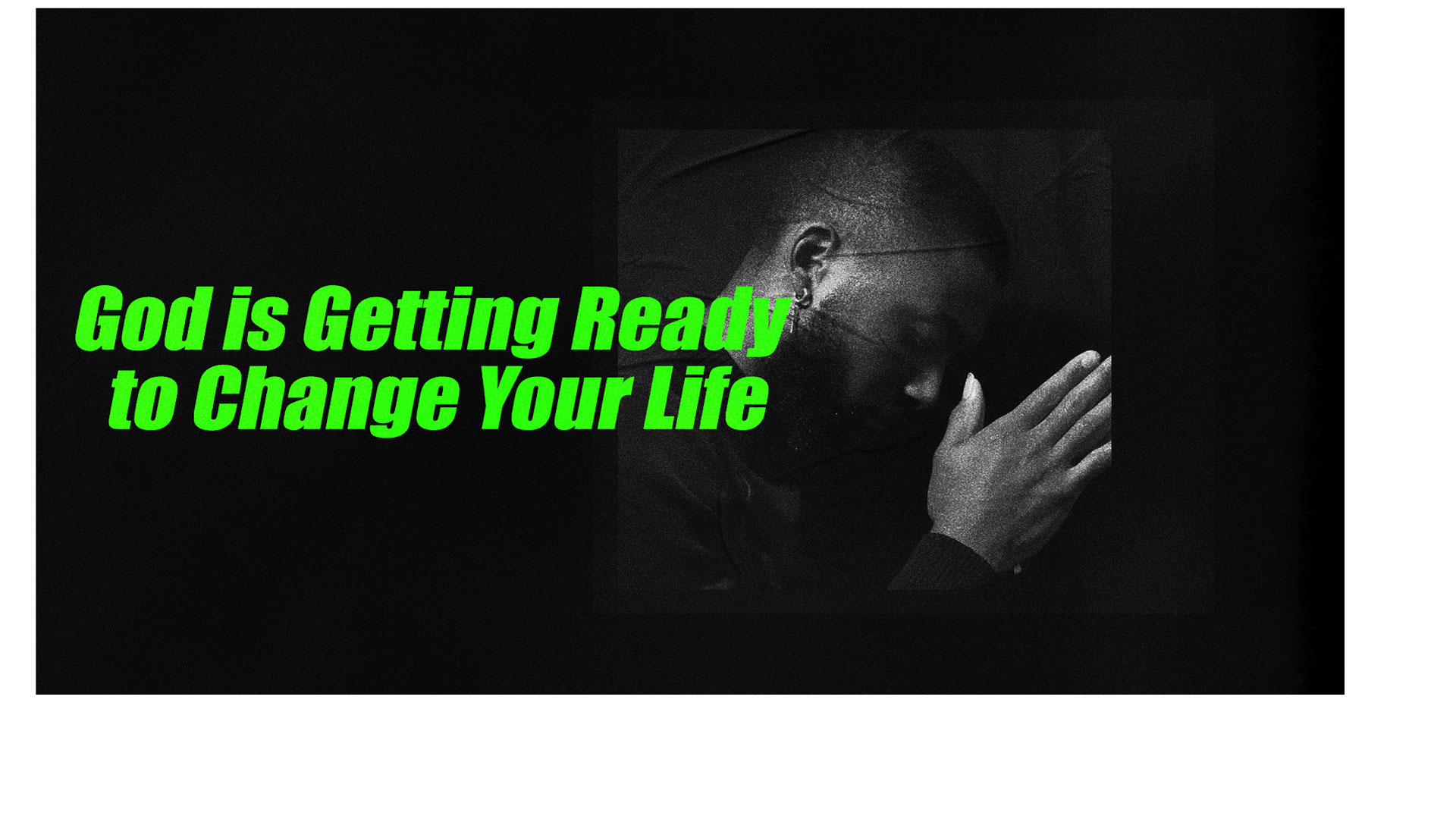 12.13.2020 God is Getting Ready to Change Your Life