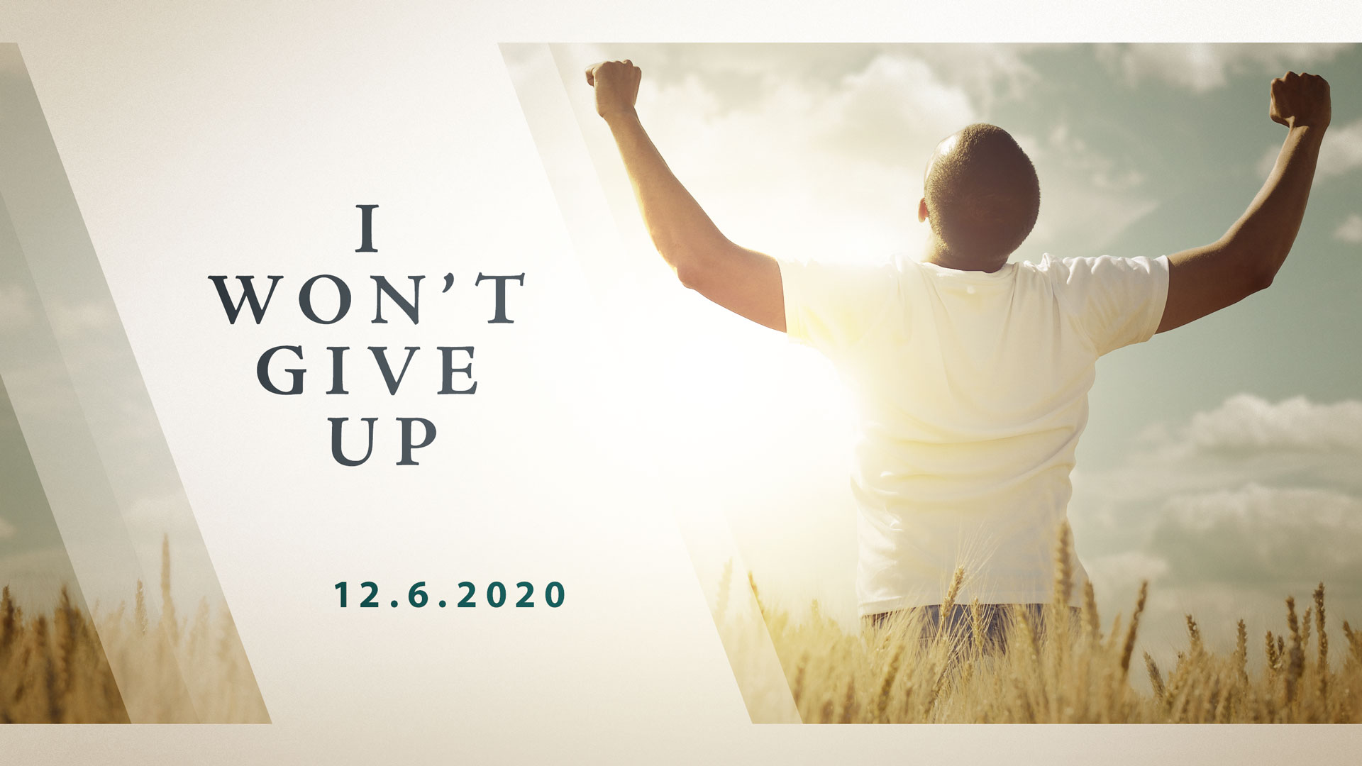I Won't Give Up 12.6.2020