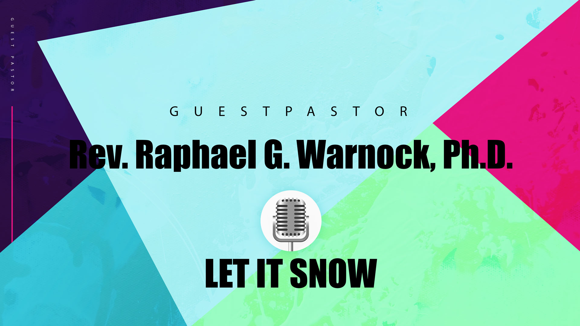 Let It Snow 12.27.2020 (GP Rev Raphael G. Warnock, Ph.D.)