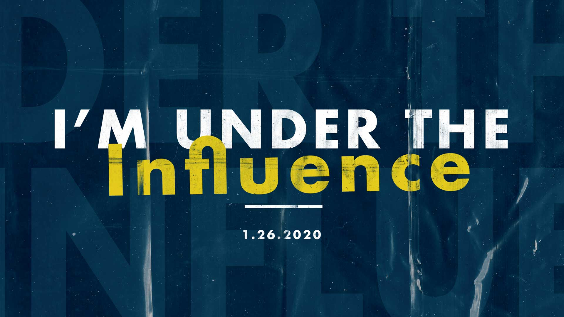 I'm Under The Influence 1.26.2020