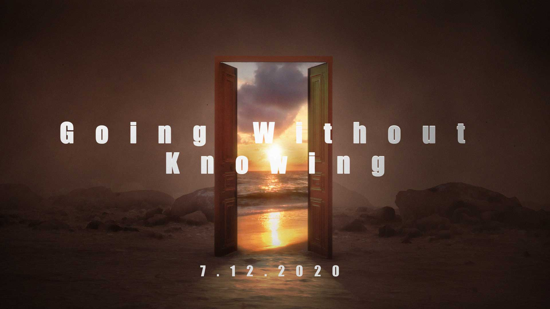 Going Without Knowing 7.12.2020