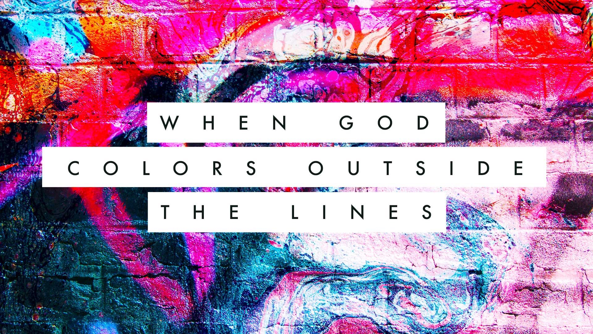 When God Colors Outside the Lines 7.19.2020