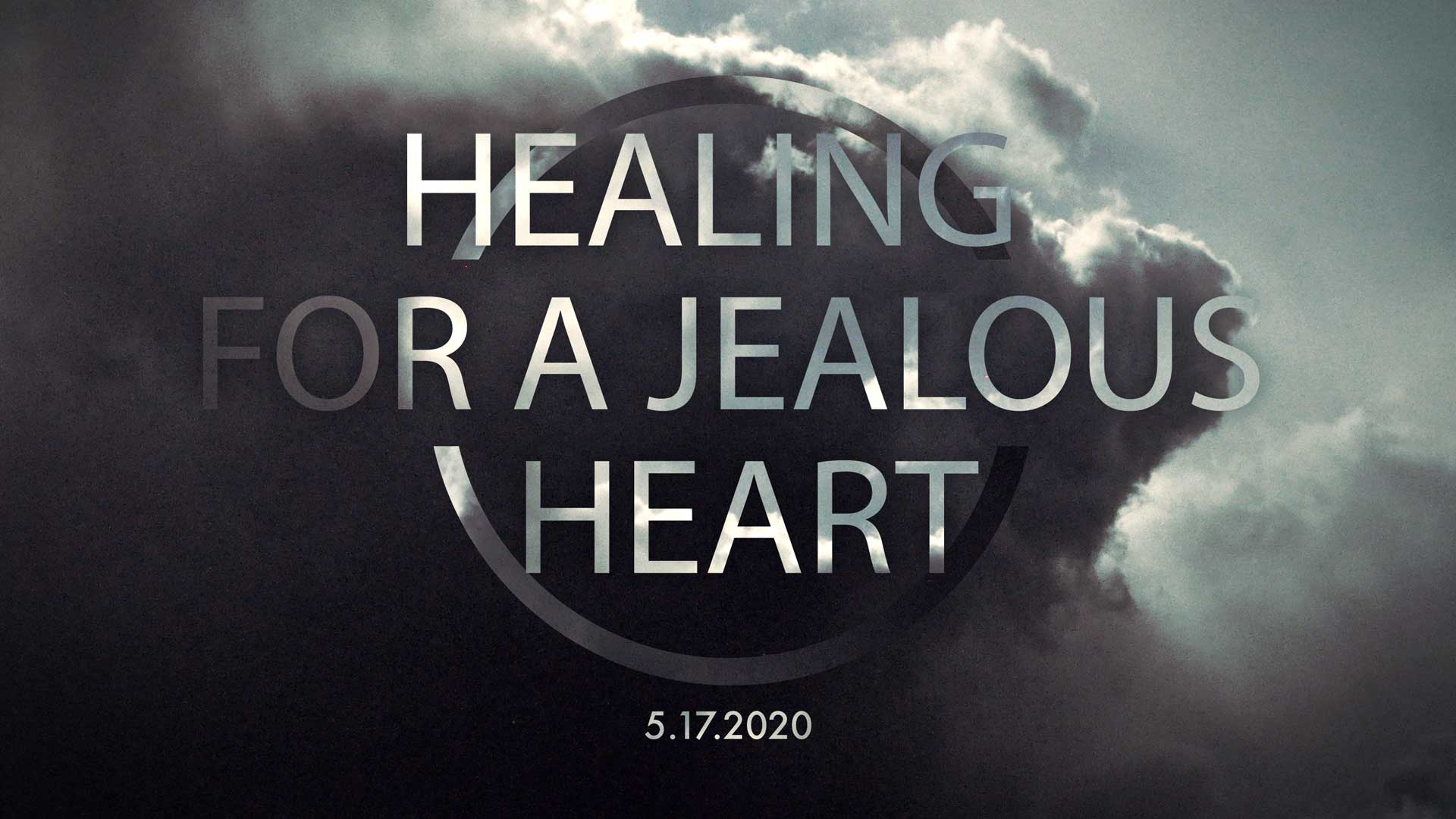 Healing for a Jealous Heart 5.17.2020