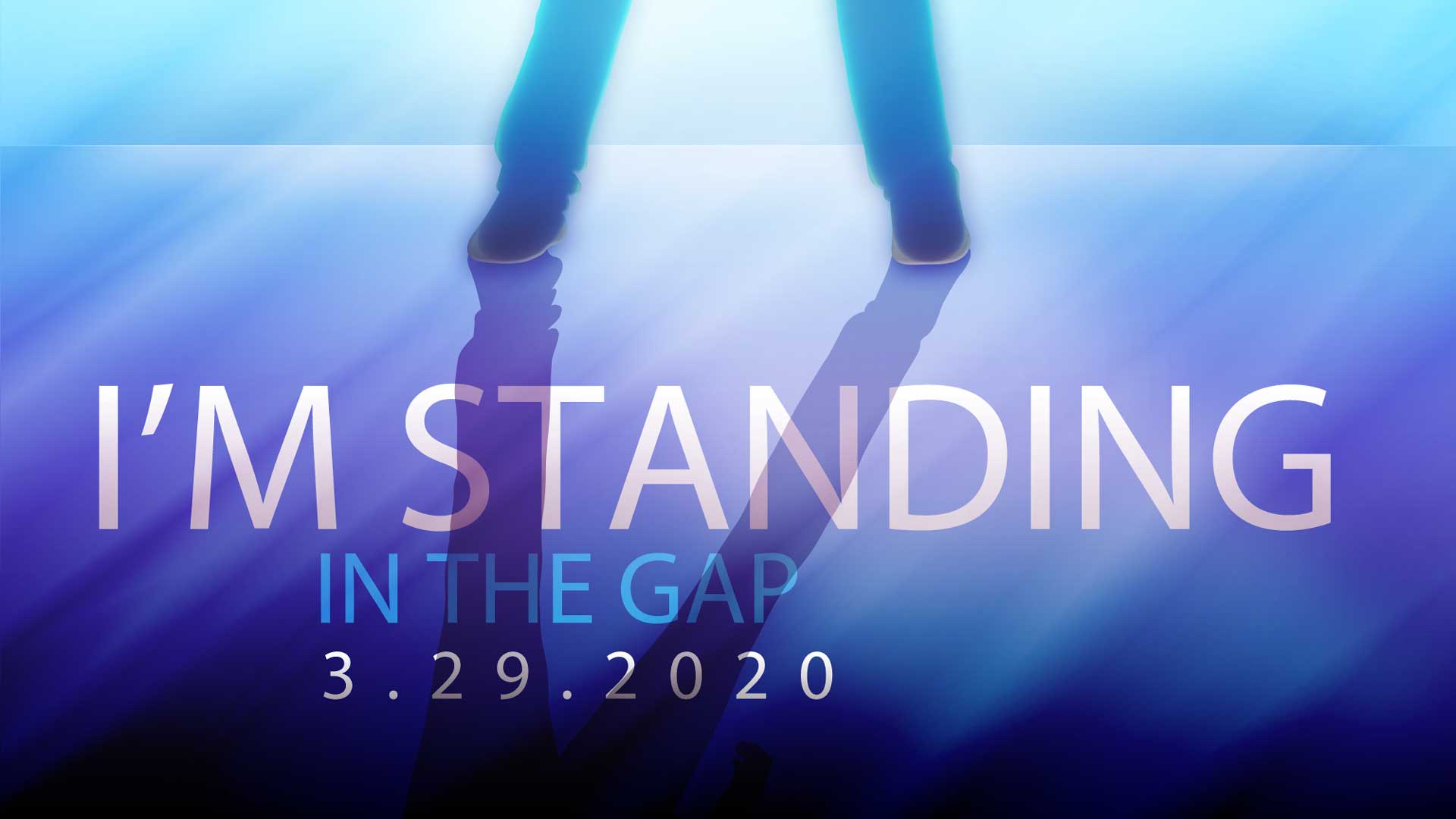 I'm Standing In The Gap 3.29.2020