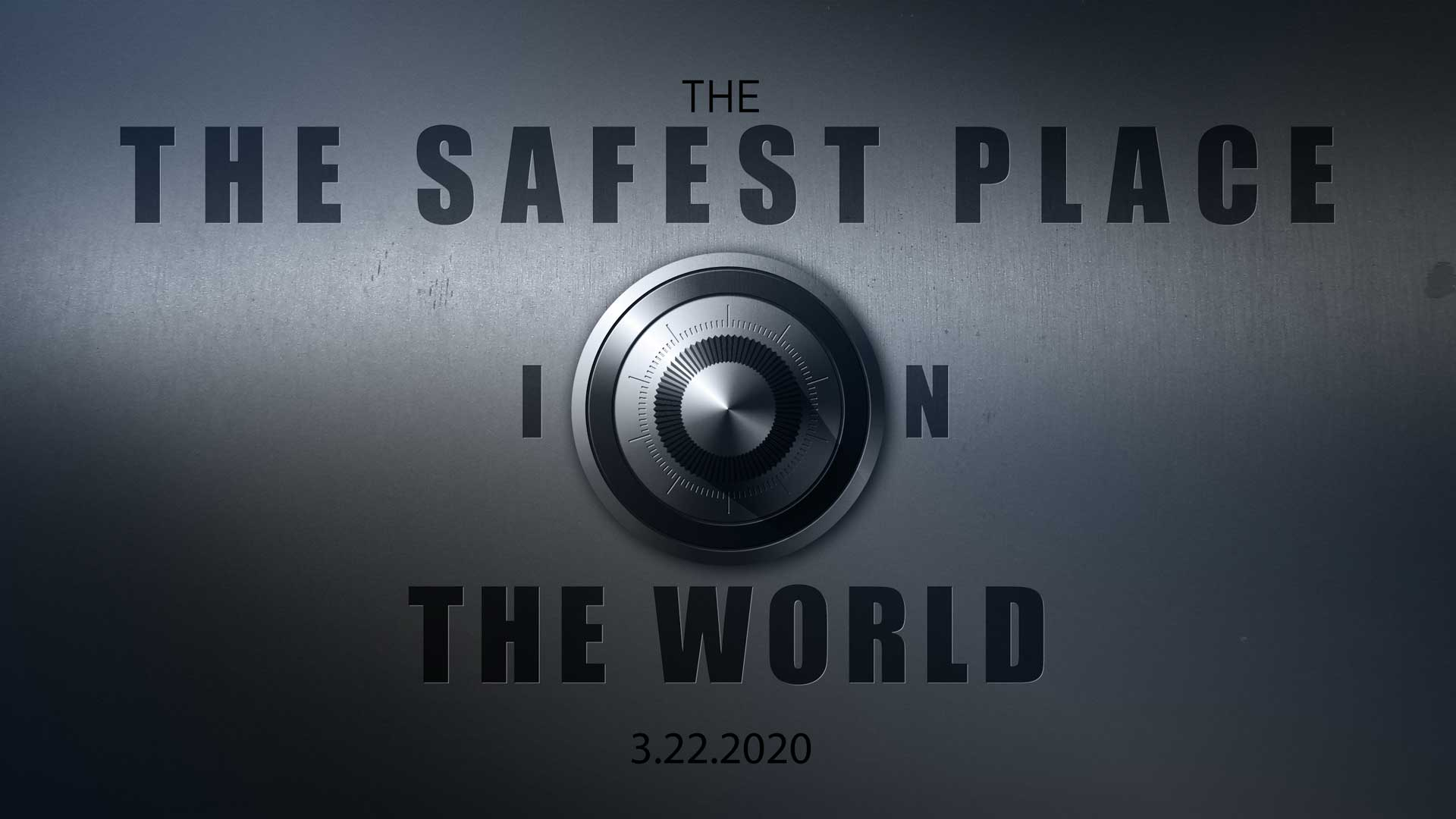 The Safest Place in the World 3.22.2020