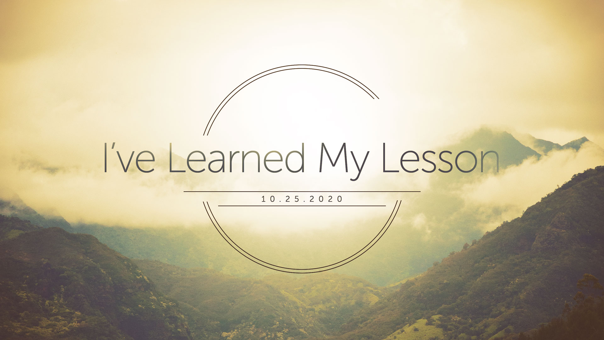 I've Learned My Lesson 10.25.2020