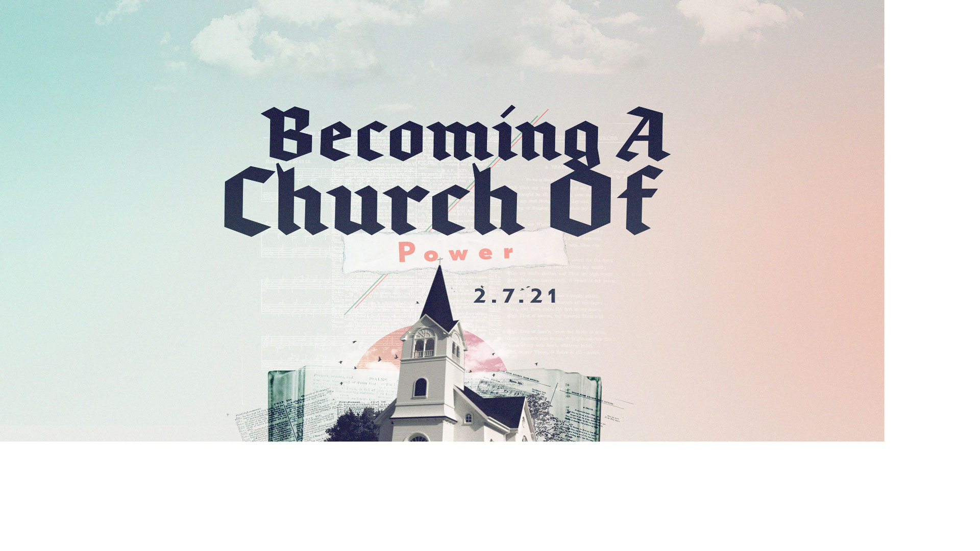 Becoming A Church Of Power 2.7.20221