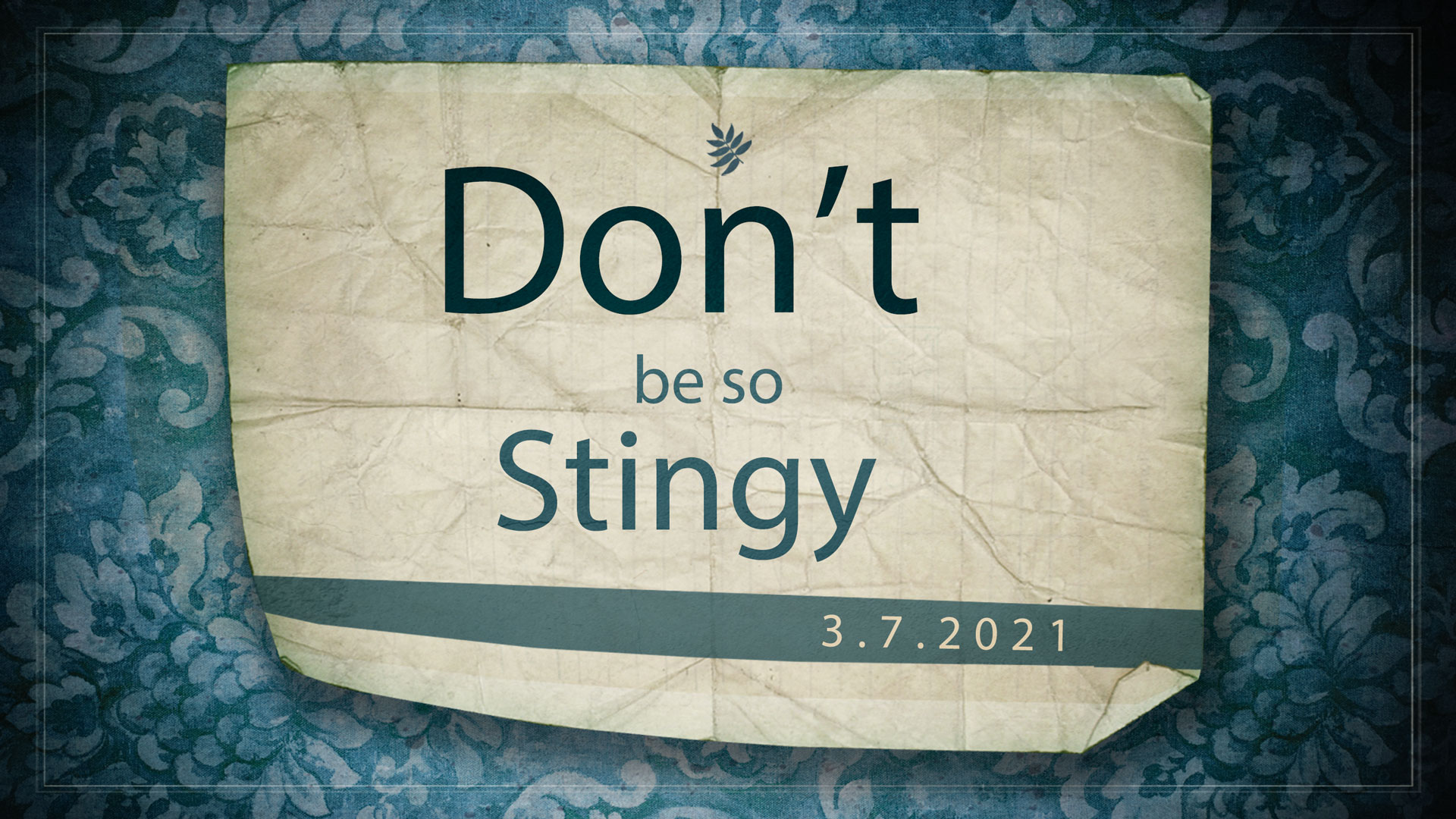 Don't Be So Stingy 3.7.2021